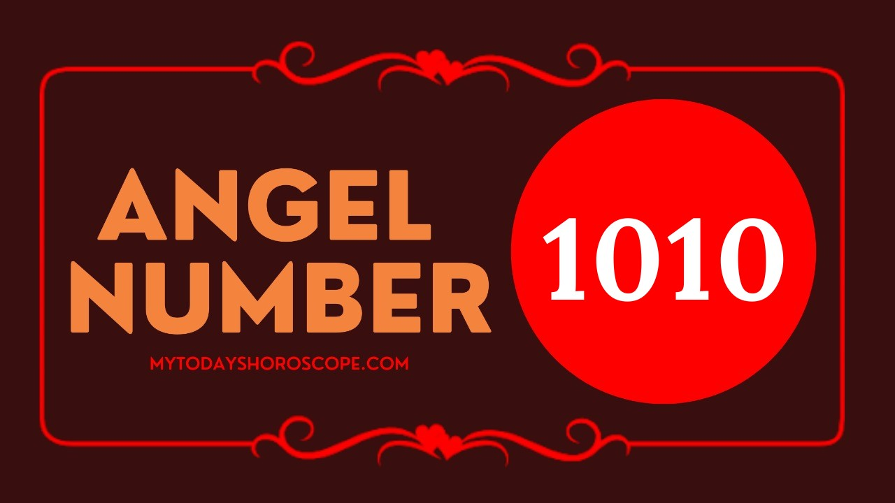 Angel Number 1010 - Meaning and Symbolism